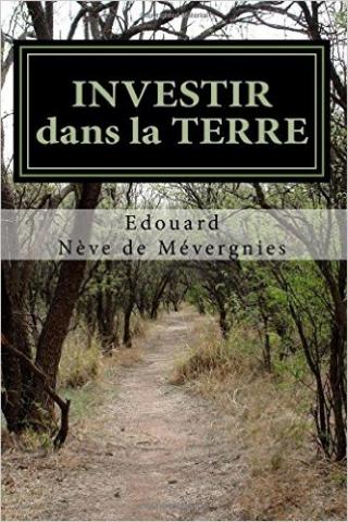 Investir dans la terre, par Edouard Nève de Mévergnies